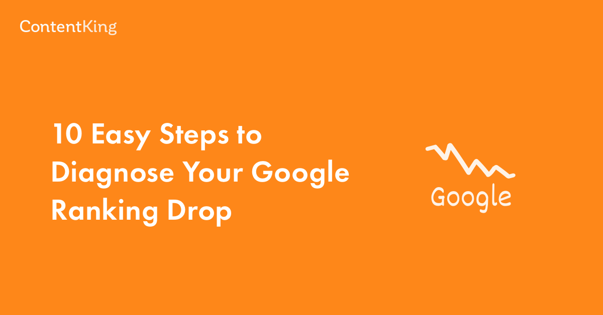 Google Rankings Dropped Dramatically: the Guide to Diagnose + Fix